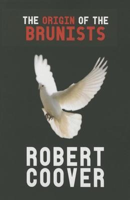 The Origin of the Brunists - Coover, Robert