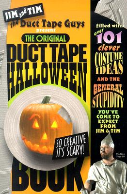 The Original Duct Tape Halloween Book - Nyberg, Tim (Text by), and Berg, Jim (Text by)