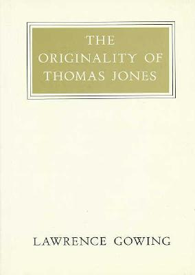 The Originality of Thomas Jones - Gowing, Lawrence, Sir