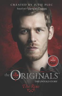 The Originals: The Rise - Plec, Julie