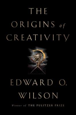 The Origins of Creativity - Wilson, Edward O