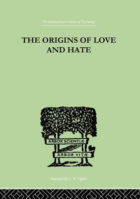 The Origins Of Love And Hate - Suttie, Ian D