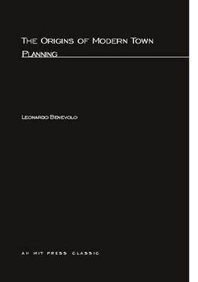 The Origins of Modern Town Planning - Benevolo, Leonardo