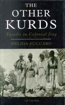 The Other Kurds: Yazidis in Colonial Iraq - Fuccaro, Nelida