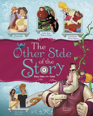 The Other Side of the Story: Fairy Tales with a Twist - Loewen, Nancy, and Braun, Eric, and Speed Shaskan, Trisha
