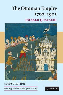 The Ottoman Empire, 1700-1922 - Quataert, Donald
