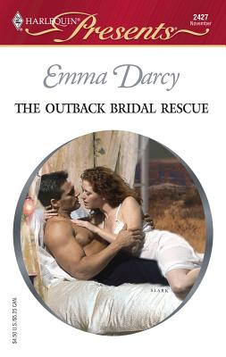 The Outback Bridal Rescue: Outback Knights - Darcy, Emma