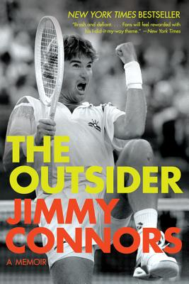 The Outsider: A Memoir - Connors, Jimmy, and Yaeger, Don