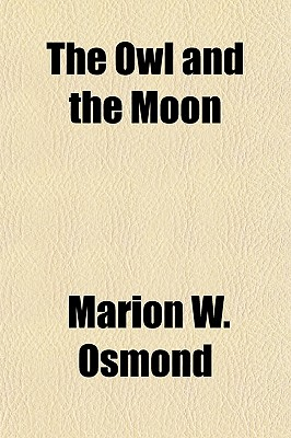 The Owl and the Moon - Osmond, Marion W