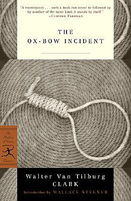 The Ox-Bow Incident - Clark, Walter Van Tilburg