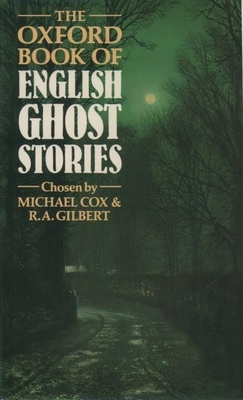 The Oxford Book of English Ghost Stories - Cox, Michael (Editor)