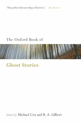 The Oxford Book of English Ghost Stories - Cox, Michael (Editor), and Gilbert, R A (Editor)