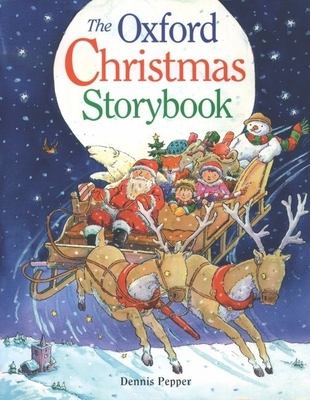 The Oxford Christmas Storybook - Pepper, Dennis