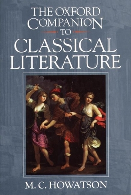 The Oxford Companion to Classical Literature - Howatson, M C (Editor)