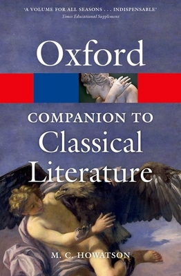 The Oxford Companion to Classical Literature - Howatson, M. C. (Editor)