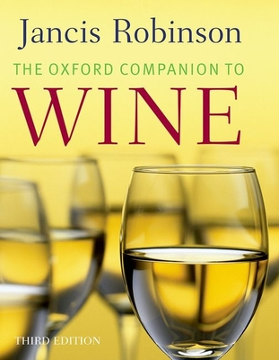 The Oxford Companion to Wine - Robinson, Jancis (Editor), and Harding, Julia (Editor)
