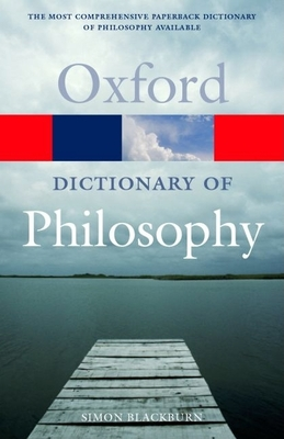 The Oxford Dictionary of Philosophy -