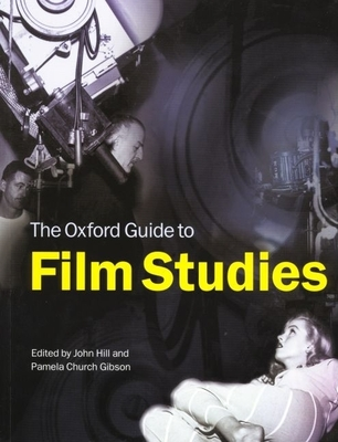 The Oxford Guide to Film Studies - Hill, John (Editor), and Gibson, Pamela Church (Editor), and Dyer, Richard