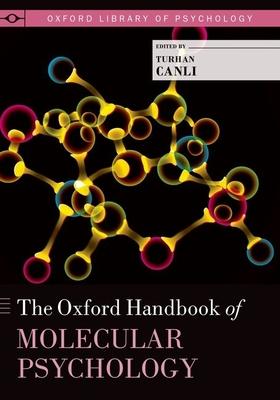 The Oxford Handbook of Molecular Psychology - Canli, Turhan