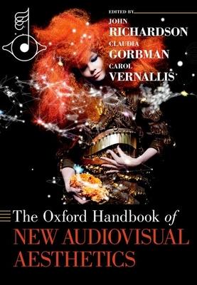 The Oxford Handbook of New Audiovisual Aesthetics - Richardson, John (Editor)