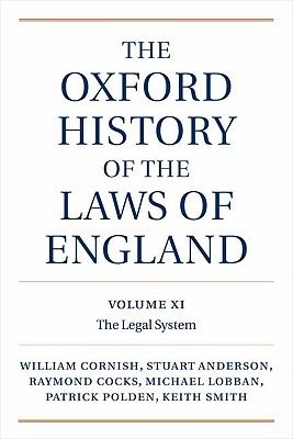 The Oxford History of the Laws of England, Volumes XI, XII, and XIII: 1820-1914 - Cornish, William, and Anderson, J Stuart, and Cocks, Ray