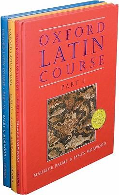 The Oxford Latin Course - Balme, Maurice, and Morwood, James