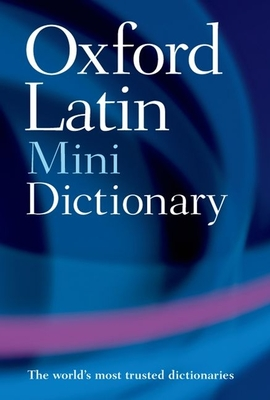 The Oxford Latin Mini Dictionary - Morwood, James (Editor)