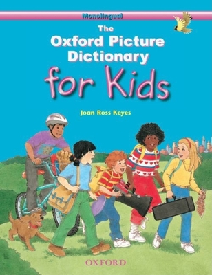 The Oxford Picture Dictionary for Kids: Monolingual English Edition - Keyes, Joan Ross