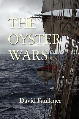 The Oyster Wars - Faulkner, David