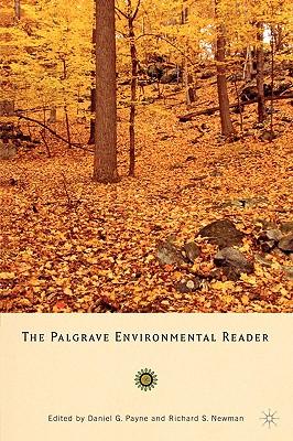 The Palgrave Environmental Reader - Newman, Richard, Professor, and Payne, Daniel