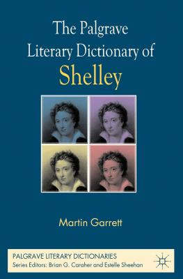 The Palgrave Literary Dictionary of Shelley - Garrett, Martin