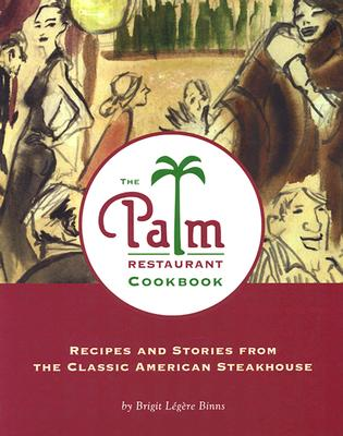 The Palm Restaurant Cookbook - Binns, Brigit Legere