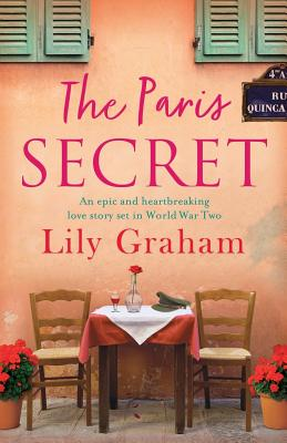 The Paris Secret: An epic and heartbreaking love story set in World War Two - Graham, Lily