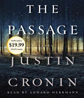 The Passage: A Novel (Book One of the Passage Trilogy) - Cronin, Justin, and Herrmann, Edward (Read by)