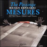 The Passinge Mesures - Mahan Esfahani (harpsichord)