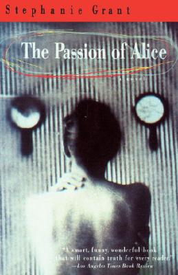 The Passion of Alice - Grant, Stephanie