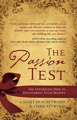 The Passion Test: The Effortless Path to Discovering Your Destiny - Attwood, Janet Bray, and Attwood, Chris