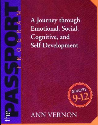 The Passport Program: A Journey Through Emotional, Social, Cognitive, and Self-Development (Grades 9-12) - Vernon, Ann, and Wolfe, Janet L (Foreword by)