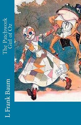The Patchwork Girl of Oz - Baum, L Frank