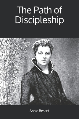 The Path of Discipleship - Besant, Annie