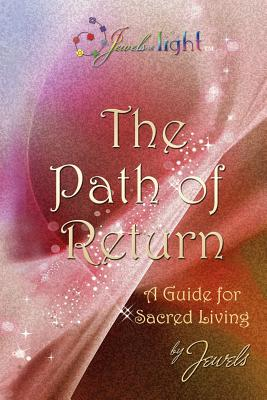 The Path of Return: The Light of Parashakti a Guide for Sacred Living - Sarada, Jaya