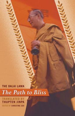 The Path to Bliss - Dalai Lama, and Cox, Christine (Editor), and Jinpa, Thupten (Translated by)