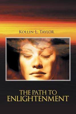 The Path to Enlightenment - Taylor, Kollin L