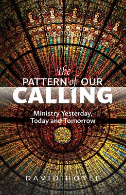The Pattern of Our Calling - Hoyle, David
