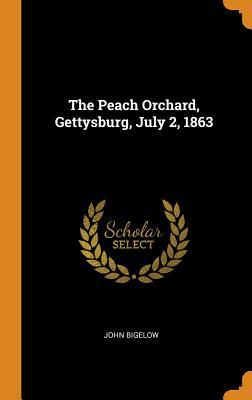 The Peach Orchard, Gettysburg, July 2, 1863 - Bigelow, John