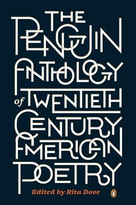 The Penguin Anthology of Twentieth-Century American Poetry - Dove, Rita (Editor)