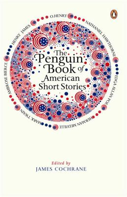 The Penguin Book of American Short Stories - Cochrane, James