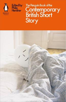 The Penguin Book of the Contemporary British Short Story - Hensher, Philip (Editor)