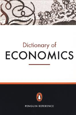 The Penguin Dictionary of Economics: Seventh Edition - Bannock, Graham, Mr., and Baxter, R E, and Davis, Evan