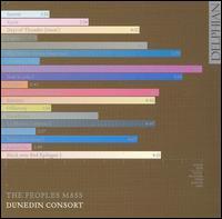 The People's Mass - Dunedin Consort; Katie Hamilton (alto); Libby Crabtree (soprano); Matthew Brook (baritone); Nicholas Mulroy (tenor);...
